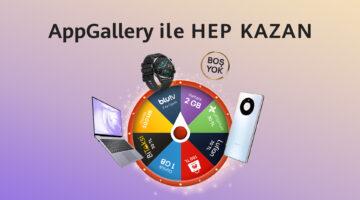 AppGallery ile Hep Kazan  Mart ayı kampanyası başladı