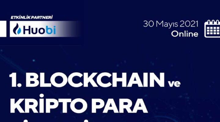 """Huobi, 30 Mayıs'ta """"Blockchain ve Kripto Para Zirvesi"""" düzenliyor."""